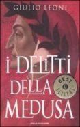 DANTE ALIGHIERI E I DELITTI DELLA MEDUSA. - 9788804561170 - GIULIO LEONI