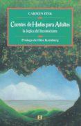 CUENTOS DE HADAS PARA ADULTOS: LA LOGICA DEL INCONSCIENTE - 9789562420570 - CARMEN FINK