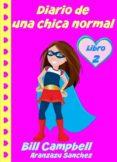 Descarga gratuita del libro j2me. DIARIO DE UNA CHICA NORMAL - LIBRO 2 de BILL CAMPBELL PDB 9781633398580