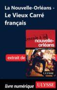 LA NOUVELLE-ORLÉANS - LE VIEUX CARRÉ FRANÇAIS (EBOOK) - 9782765824480 - ULYSSE COLLECTIF