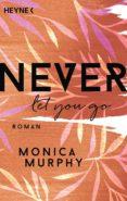 NEVER LET YOU GO (EBOOK) - 9783641221980 - MONICA MURPHY