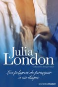 LOS PELIGROS DE PERSEGUIR A UN DUQUE - 9788408090380 - JULIA LONDON