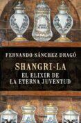 SHANGRI-LA: EL ELIXIR DE LA ETERNA JUVENTUD - 9788408159780 - FERNANDO SANCHEZ DRAGO