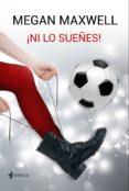¡NI LO SUEÑES! - 9788408162780 - MEGAN MAXWELL