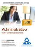 ADMINISTRATIVO DE LA ADMINISTRACION GENERAL DEL ESTADO (PROMOCION INTERNA). TEST Y SUPUESTOS PRACTICOS - 9788414215180 - VV.AA.