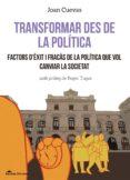 TRANSFORMAR DES DE LA POLITICA (CAT): FACTORS D EXIT I FRACAS DE LA POLITICA QUE VOL CANVIAR LA SOCIETAT - 9788415526780 - JOAN CUEVAS