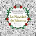LA NAVIDAD DE JOHANNA: UN LIBRO FESTIVO PARA COLOREAR - 9788415612780 - JOHANNA BASFORD