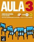 AULA 3: CURSO DE ESPAÑOL: LIBRO DEL ALUMNO B1.1 (INCLUYE CD-AUDIO ) (NUEVA EDICION) - 9788415640080 - VV.AA.