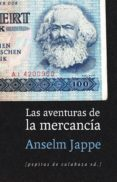 LAS AVENTURAS DE LA MERCANCÍA - 9788415862680 - ANSELM JAPPE