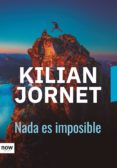 nada es imposible (ebook)-kilian jornet-9788416245680