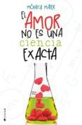EL AMOR NO ES UNA CIENCIA EXACTA - 9788416384280 - MONICA MAIER