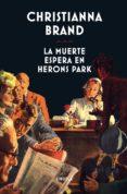 LA MUERTE ESPERA EN HERONS PARK - 9788417041380 - CHRISTIANNA BRAND