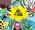 EL PET MÉS GRAN DEL MÓN - 9788417123680 - LAURE DU FAY