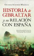 historia de gibraltar y su relación con españa-jose octavio sanchez acevedo-9788417558680