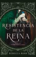 Descargar libros de epub para android LA RESISTENCIA DE LA REINA 9788417780180 de REBECCA ROSS (Literatura española) RTF MOBI