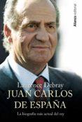 JUAN CARLOS DE ESPAÑA - 9788420690780 - LAURENCE DEBRAY