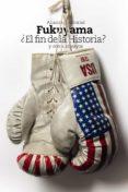 ¿EL FIN DE LA HISTORIA? Y OTROS ENSAYOS - 9788420691480 - FRANCIS FUKUYAMA
