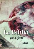 LA BIBLIA PER A JOVES - 9788423649280 - VV.AA.