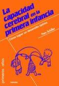 LA CAPACIDAD CEREBRAL EN LA PRIMERA INFANCIA - 9788427721180 - PAM SCHILLER