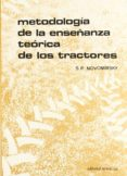 METODOLOGIA DE LA ENSEÑANZA TEORICA DE LOS TRACTORES - 9788429148480 - C. NOVOMIRSKIY