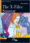 THE X-FILES, ESO. SQUEEZE. MATERIAL AUXILIAR (INCLUYE 1 CD) - 9788431646080 - ELLEN STEIBER