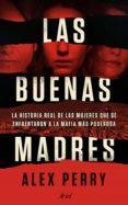 las buenas madres (ebook)-alex perry-9788434429680
