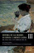 HISTORIA DE LAS MUJERES EN ESPAÑA Y AMERICA LATINA (III): DEL SIG LO XIX A LOS UMBRALES DEL XX - 9788437622880 - ISABEL MORANT
