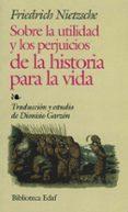LOS PERJUICIOS DE LOS ESTUDIOS DE LA HISTORIA - 9788441407480 - FRIEDRICH NIETZSCHE