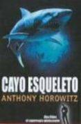 CAYO ESQUELETO - 9788441414280 - ANTHONY HOROWITZ