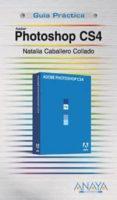 PHOTOSHOP CS4 (GUIA PRACTICA) - 9788441525580 - NATALIA CABALLERO COLLADO