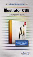ILLUSTRATOR CS5 (GUIA PRACTICA) - 9788441528680 - LAURA APOLONIO