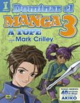 DOMINAR EL MANGA 3. A TOPE CON MARK CRILLEY - 9788441538580 - MARK CRILLEY