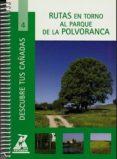RUTAS EN TORNO AL PAQUE DE LA POLVORANCA (COL. DESCUBRE TUS CAÑAD AS Nº 4) - 9788445129180 - VV.AA.