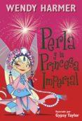 perla y la princesa imperial (colección perla) (ebook)-wendy harmer-9788448847180
