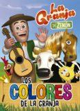 LA GRANJA DE ZENON :LOS COLORES DE LA GRANJA (REINO INFANTIL ACTI VIDADES ) - 9788448849580 - VV.AA.