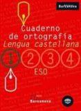 CUADERNO DE ORTOGRAFIA (1º ESO LLENGUA CASTELLANA) - 9788448917180 - VV.AA.