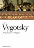 PENSAMIENTO Y LENGUAJE (2ª ED.) - 9788449323980 - LEV VYGOTSKY