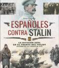 ATLAS ILUSTRADO ESPAÑOLES CONTRA STALIN - 9788467727180 - CARLOS CABALLERO JURADO