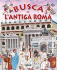 BUSCA A L ANTIGA ROMA - 9788467741780 - EDUARDO TRUJILLO