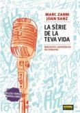 LA SERIE DE LA TEVA VIDA - 9788467912180 - MARC ZANNI