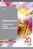 ADMINISTRATIVOS CORPORACIONES LOCALES CASTILLA-LA MANCHA. TEST - 9788468106380 - VV.AA.