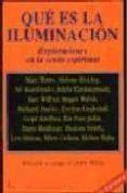 QUE ES LA ILUMINACION: EXPLORACIONES EN LA SENDA ESPIRITUAL (3ª E D.) - 9788472452480 - ALAN (1915-1973) ET AL. WATTS