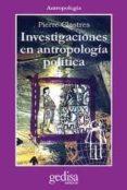 INVESTIGACIONES EN ANTROPOLOGIA POLITICA - 9788474321180 - PIERRE CLASTRES