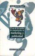 EL USO DE LOS MEDIO DE COMUNICACION EN MARKETING Y PUBLICIDAD - 9788476007280 - EMILIO MARTINEZ