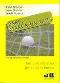 PARE, MARCA UN GOL! - 9788476987780 - JORDI ROVIRA