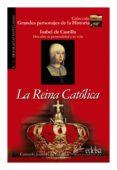 LA REINA CATOLICA (LIBRO DEL PROFESOR) (BIOGRAFIAS NOVELADAS Nº 5 ) - 9788477116080 - CONSUELO JIMENEZ DE CISNEROS