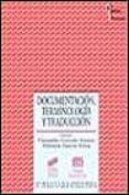DOCUMENTACION, TERMINOLOGIA Y TRADUCCION - 9788477387480 - CONSUELO GONZALO GARCIA