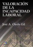 valoración de la incapacidad laboral (ebook)-jose a. ojeda gil-9788479789480