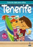 GUIA DE VIAJES PARA NIÑOS TENERIFE 2012 (8-12 AÑOS) - 9788480239080 - VV.AA.