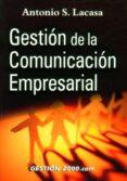 GESTION DE LA COMUNICACION EMPRESARIAL - 9788480884280 - ANTONIO S. LACASA